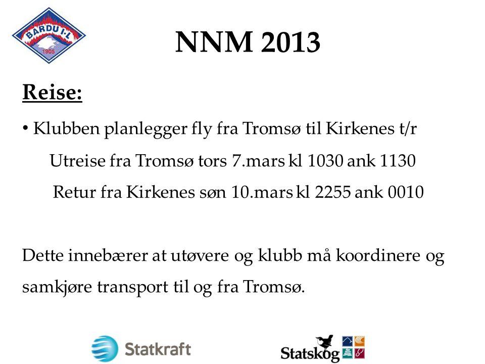 NNM 2013 Reise: Klubben planlegger fly fra Tromsø til Kirkenes t/r Utreise fra Tromsø tors 7.mars kl 1030 ank 1130 Retur fra Kirkenes søn 10.mars kl 2