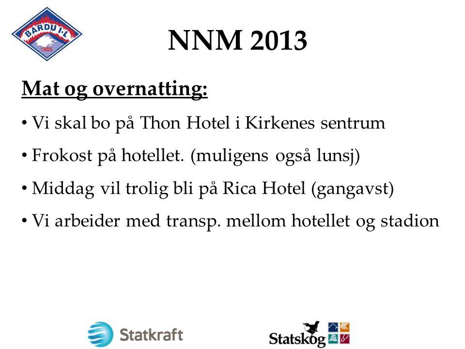 NNM 2013 Mat og overnatting: Vi skal bo på Thon Hotel i Kirkenes sentrum Frokost på hotellet. (muligens også lunsj) Middag vil trolig bli på Rica Hote