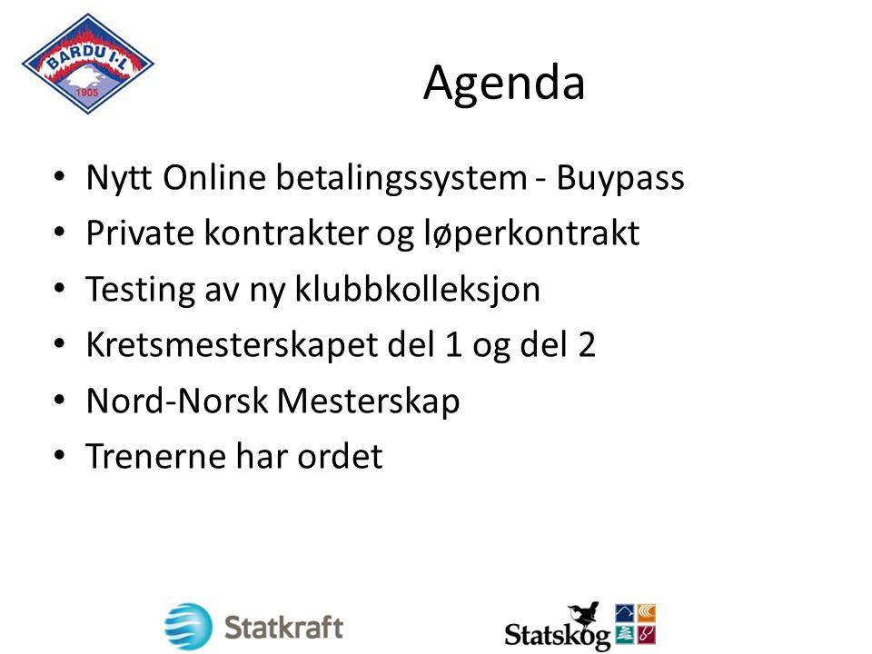 Agenda Nytt Online betalingssystem - Buypass Private kontrakter og løperkontrakt Testing av ny klubbkolleksjon Kretsmesterskapet del 1 og del 2 Nord-Norsk Mesterskap Trenerne har ordet