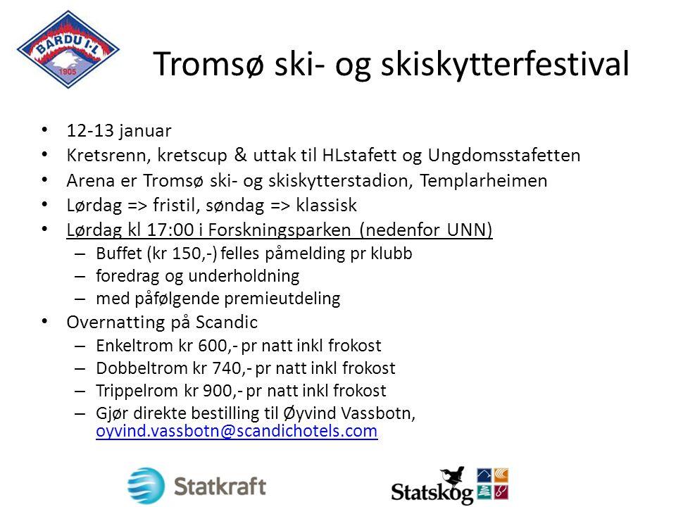 Tromsø ski- og skiskytterfestival 12-13 januar Kretsrenn, kretscup & uttak til HLstafett og Ungdomsstafetten Arena er Tromsø ski- og skiskytterstadion