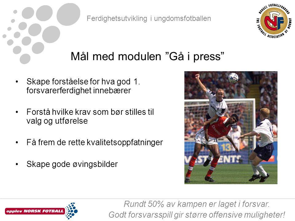 """Ferdighetsutvikling i ungdomsfotballen Rundt 50% av kampen er laget i forsvar. Godt forsvarsspill gir større offensive muligheter! Mål med modulen """"Gå"""