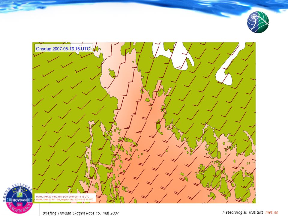 Meteorologisk Institutt met.no Briefing Hovdan Skagen Race 15. mai 2007