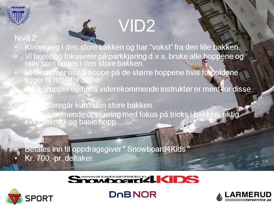"""VID2 Nivå 2: Klarer seg i den store bakken og har """"vokst"""" fra den lille bakken. Vi lærer og fokuserer på parkkjøring d.v.s. bruke alle hoppene og rail"""