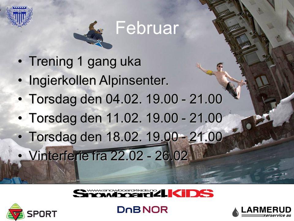 Februar Trening 1 gang ukaTrening 1 gang uka Ingierkollen Alpinsenter.Ingierkollen Alpinsenter. Torsdag den 04.02. 19.00 - 21.00Torsdag den 04.02. 19.