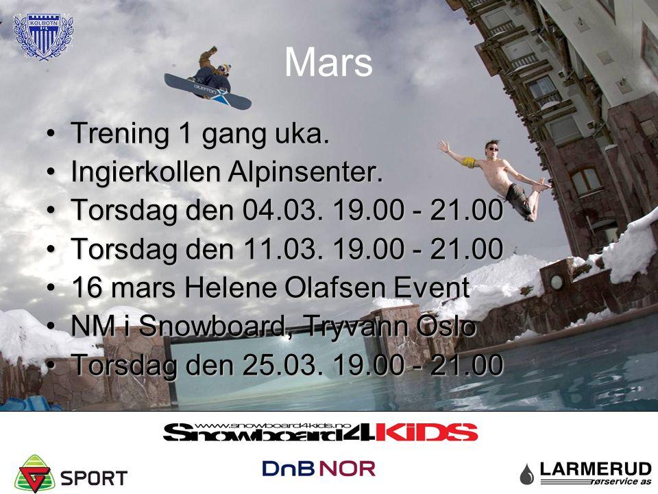 Mars Trening 1 gang uka.Trening 1 gang uka. Ingierkollen Alpinsenter.Ingierkollen Alpinsenter. Torsdag den 04.03. 19.00 - 21.00Torsdag den 04.03. 19.0