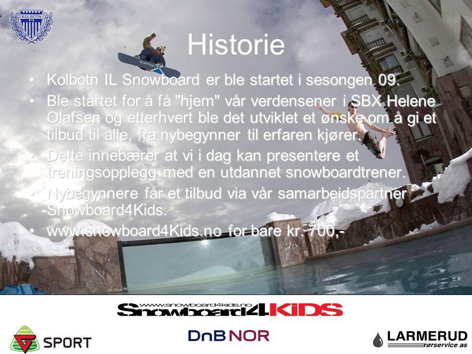 Historie Kolbotn IL Snowboard er ble startet i sesongen 09.Kolbotn IL Snowboard er ble startet i sesongen 09. Ble startet for å få