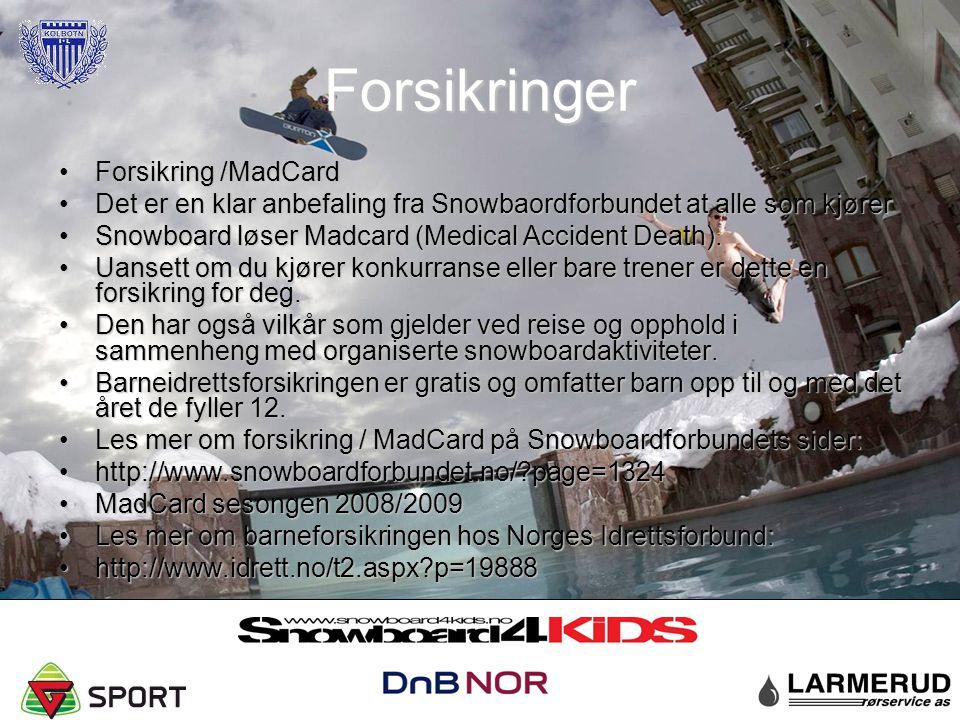 Forsikringer Forsikring /MadCardForsikring /MadCard Det er en klar anbefaling fra Snowbaordforbundet at alle som kjørerDet er en klar anbefaling fra Snowbaordforbundet at alle som kjører Snowboard løser Madcard (Medical Accident Death).Snowboard løser Madcard (Medical Accident Death).
