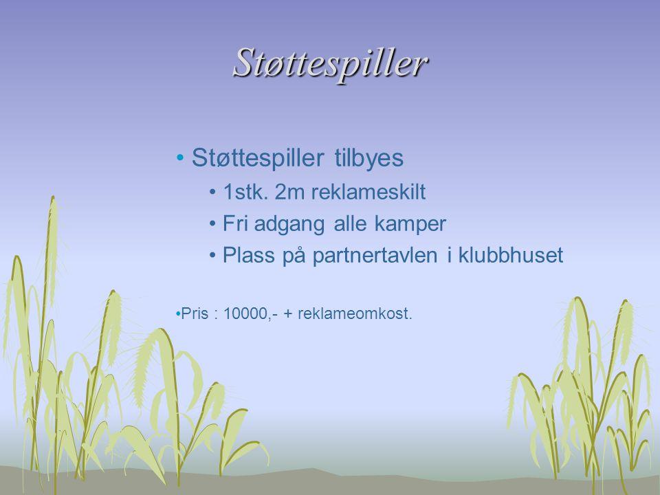 Støttespiller Støttespiller tilbyes 1stk. 2m reklameskilt Fri adgang alle kamper Plass på partnertavlen i klubbhuset Pris : 10000,- + reklameomkost.