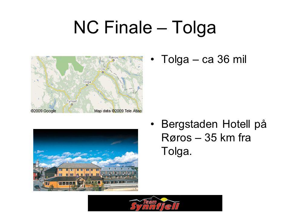 NC Finale – Tolga Tolga – ca 36 mil Bergstaden Hotell på Røros – 35 km fra Tolga.