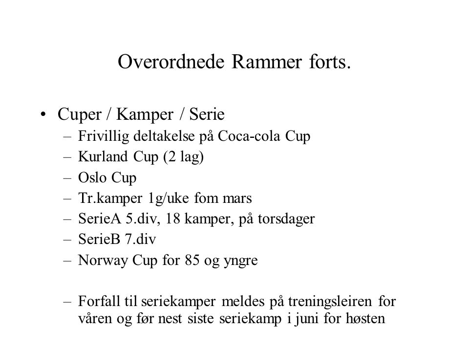 Overordnede Rammer forts.