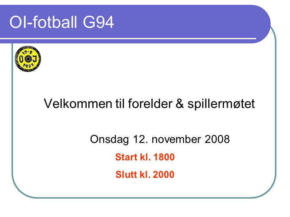 OI-fotball G94 Velkommen til forelder & spillermøtet Onsdag 12.