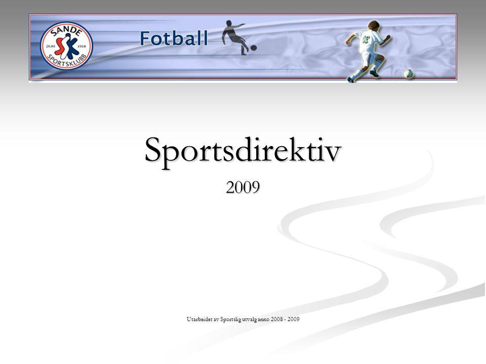 Sportsdirektiv2009 Utarbeidet av Sportslig utvalg anno 2008 - 2009