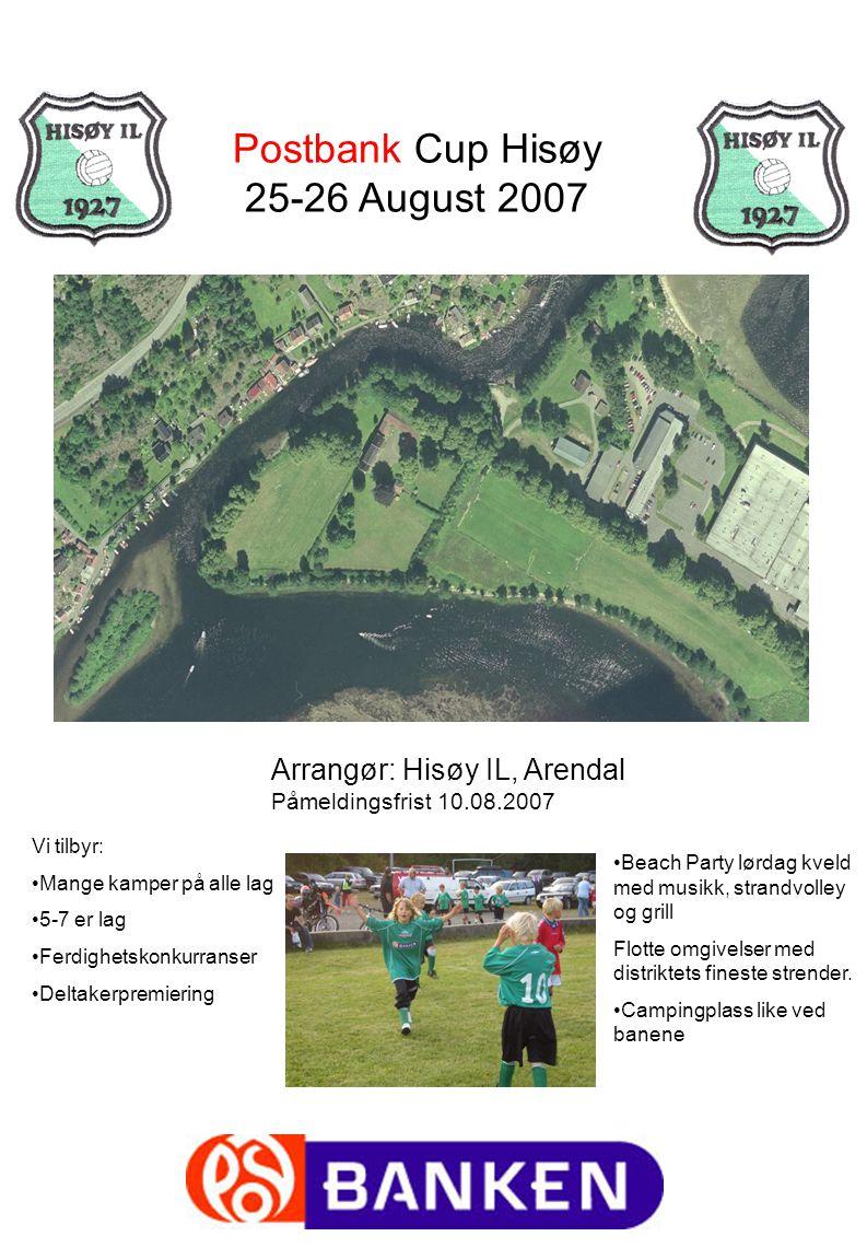 Hisøy IL inviterer til Postbank Cup Hisøy : Turneringen er åpen for gutter og jenter i alder 7-15 år.