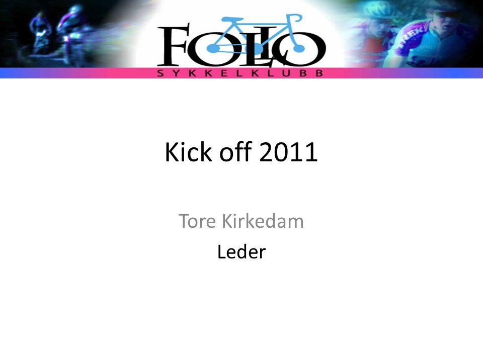 Kick off 2011 Tore Kirkedam Leder