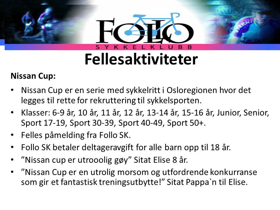 Fellesaktiviteter Nissan Cup: Nissan Cup er en serie med sykkelritt i Osloregionen hvor det legges til rette for rekruttering til sykkelsporten. Klass