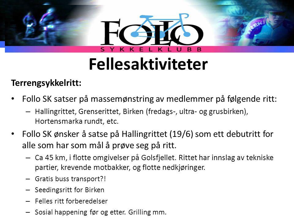 Fellesaktiviteter Terrengsykkelritt: Follo SK satser på massemønstring av medlemmer på følgende ritt: – Hallingrittet, Grenserittet, Birken (fredags-,
