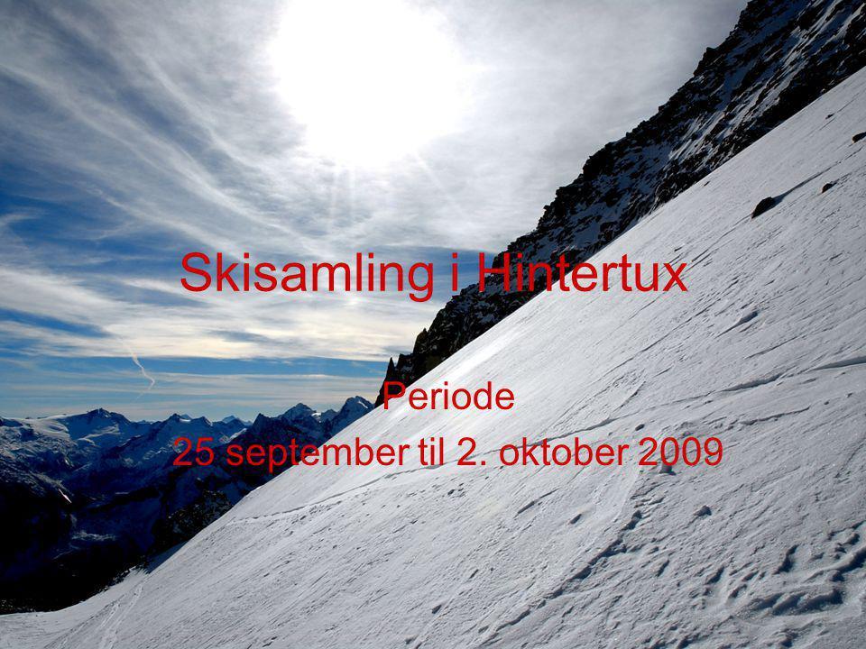 Skisamling i Hintertux Periode 25 september til 2. oktober 2009