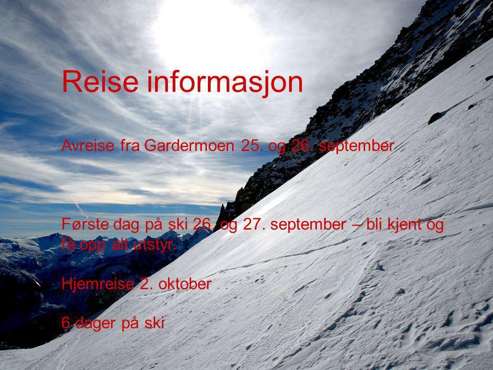 Reise informasjon Avreise fra Gardermoen 25. og 26.