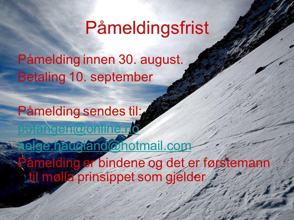 Påmeldingsfrist Påmelding innen 30.august. Betaling 10.