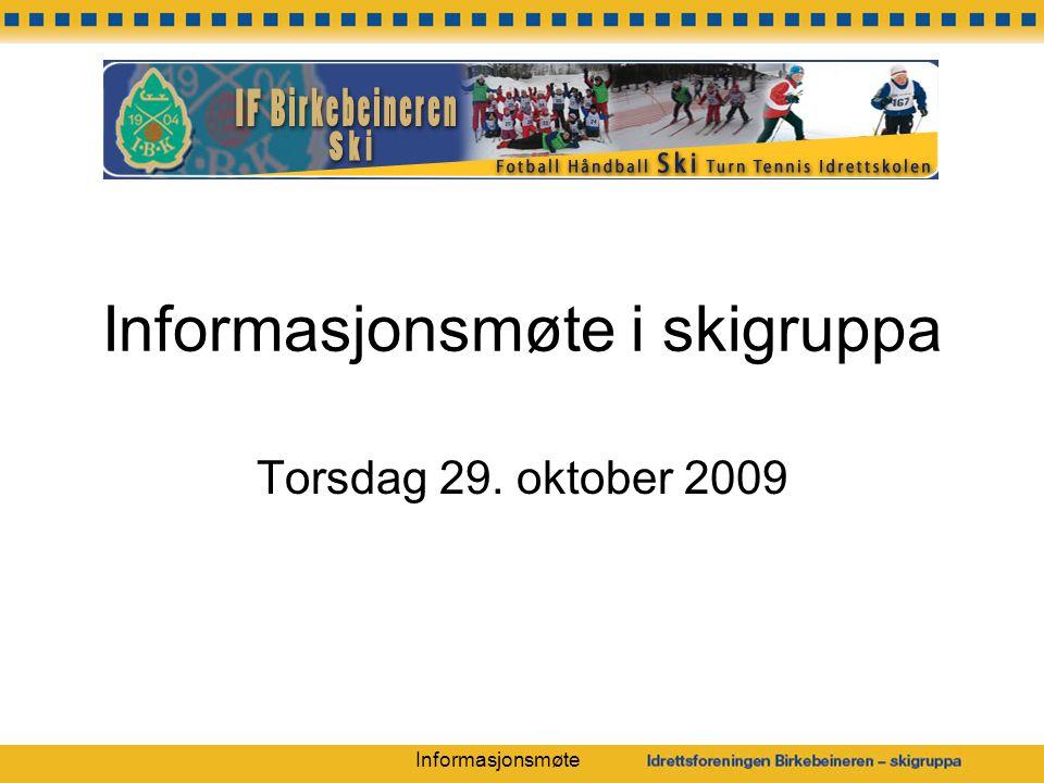 Informasjonsmøte Informasjonsmøte i skigruppa Torsdag 29. oktober 2009