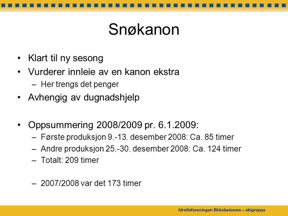 Snøkanon Klart til ny sesong Vurderer innleie av en kanon ekstra –Her trengs det penger Avhengig av dugnadshjelp Oppsummering 2008/2009 pr. 6.1.2009:
