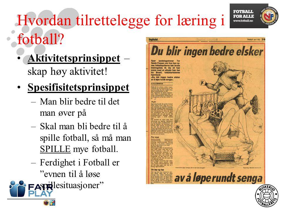 Hvordan tilrettelegge for læring i fotball.Aktivitetsprinsippet – skap høy aktivitet.
