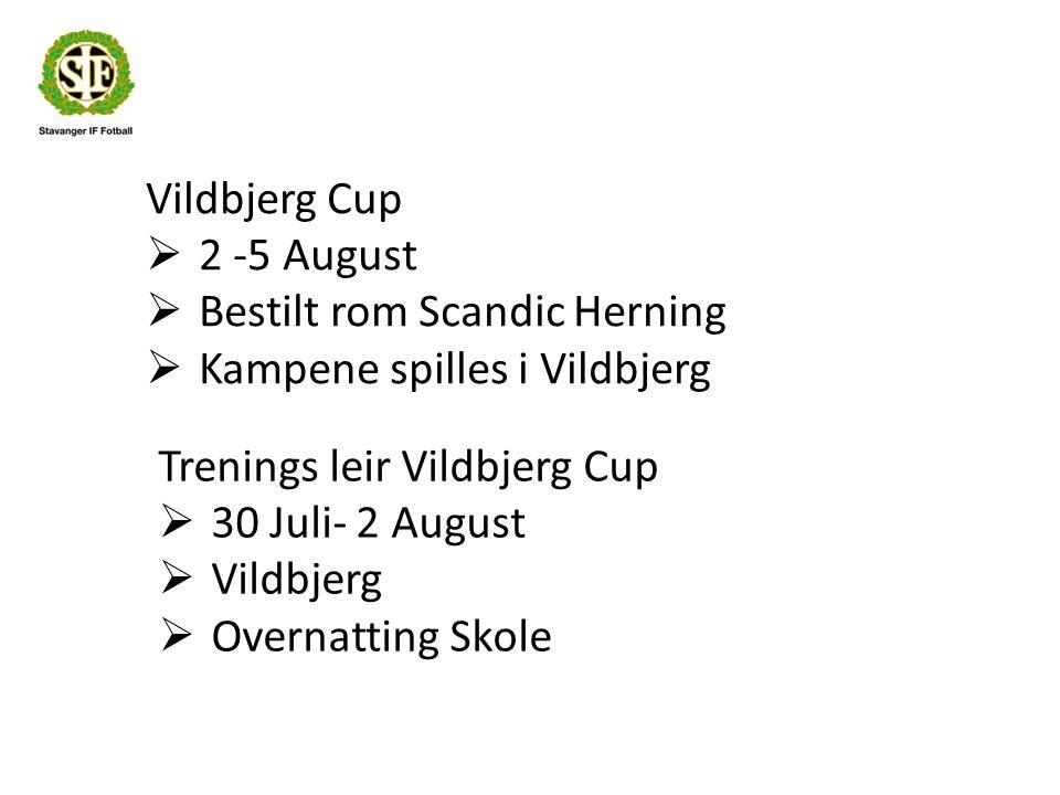 Vildbjerg Cup  2 -5 August  Bestilt rom Scandic Herning  Kampene spilles i Vildbjerg Trenings leir Vildbjerg Cup  30 Juli- 2 August  Vildbjerg  Overnatting Skole