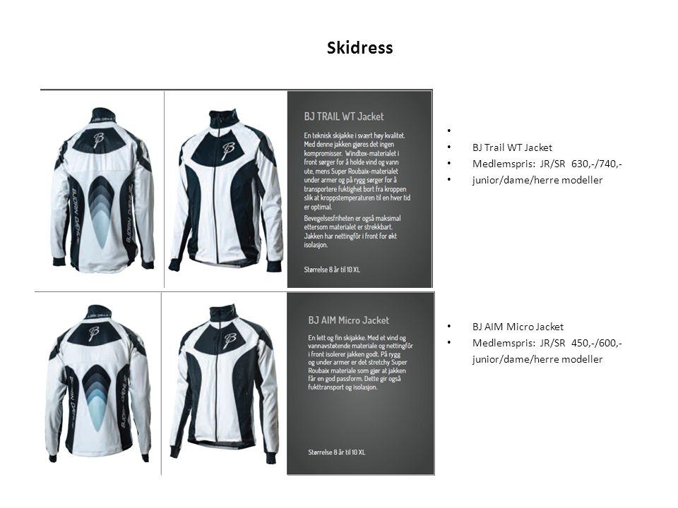 Skidress BJ Trail WT Jacket Medlemspris: JR/SR 630,-/740,- junior/dame/herre modeller BJ AIM Micro Jacket Medlemspris: JR/SR 450,-/600,- junior/dame/h