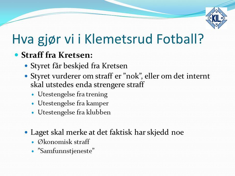 """Hva gjør vi i Klemetsrud Fotball? Straff fra Kretsen: Styret får beskjed fra Kretsen Styret vurderer om straff er """"nok"""", eller om det internt skal uts"""