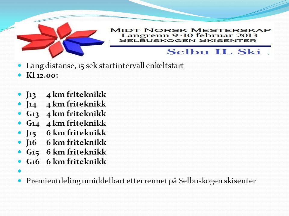 Lang distanse, 15 sek startintervall enkeltstart Kl 12.00: J134 km friteknikk J144 km friteknikk G134 km friteknikk G144 km friteknikk J156 km friteknikk J166 km friteknikk G156 km friteknikk G166 km friteknikk Premieutdeling umiddelbart etter rennet på Selbuskogen skisenter