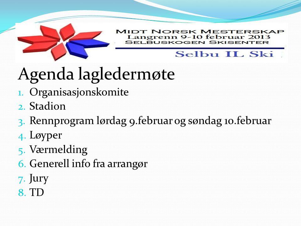 Agenda lagledermøte 1. Organisasjonskomite 2. Stadion 3.