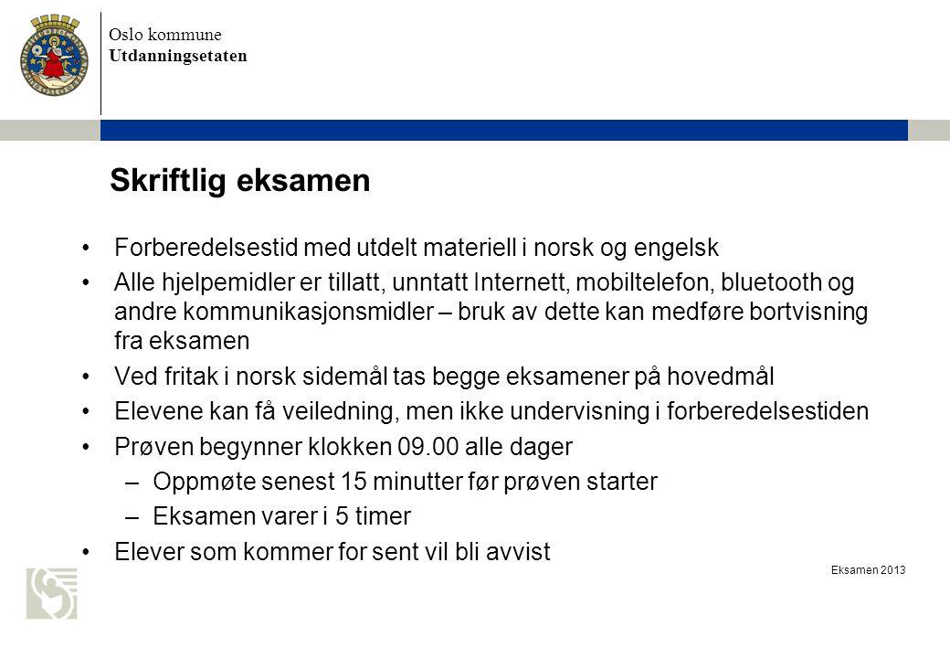 Oslo kommune Utdanningsetaten Eksamen 2013 Skriftlig eksamen Forberedelsestid med utdelt materiell i norsk og engelsk Alle hjelpemidler er tillatt, un
