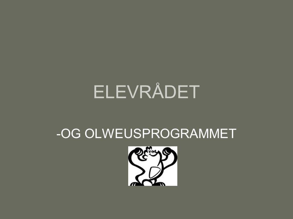 ELEVRÅDET -OG OLWEUSPROGRAMMET