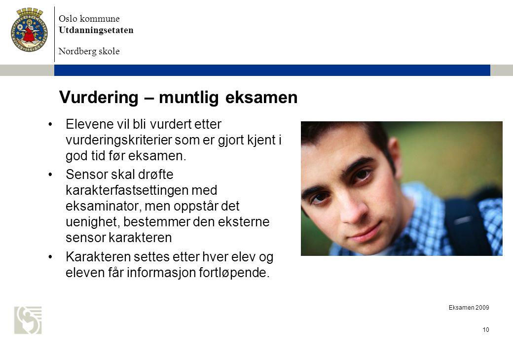 Oslo kommune Utdanningsetaten Nordberg skole Eksamen 2009 10 Vurdering – muntlig eksamen Elevene vil bli vurdert etter vurderingskriterier som er gjor