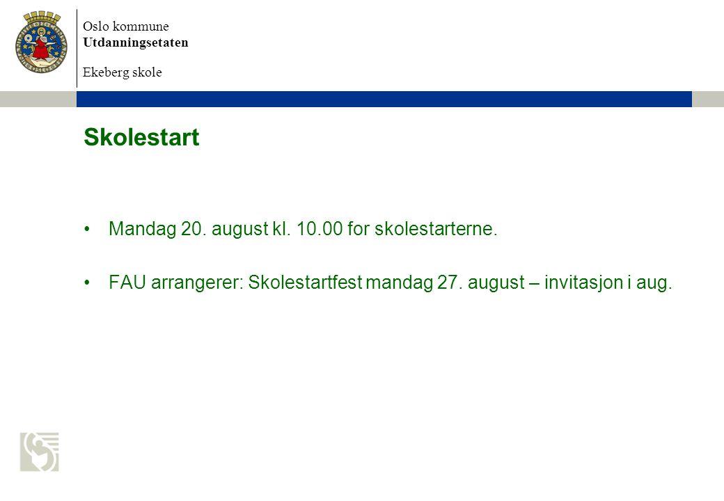 Oslo kommune Utdanningsetaten Ekeberg skole Skolestart Mandag 20.