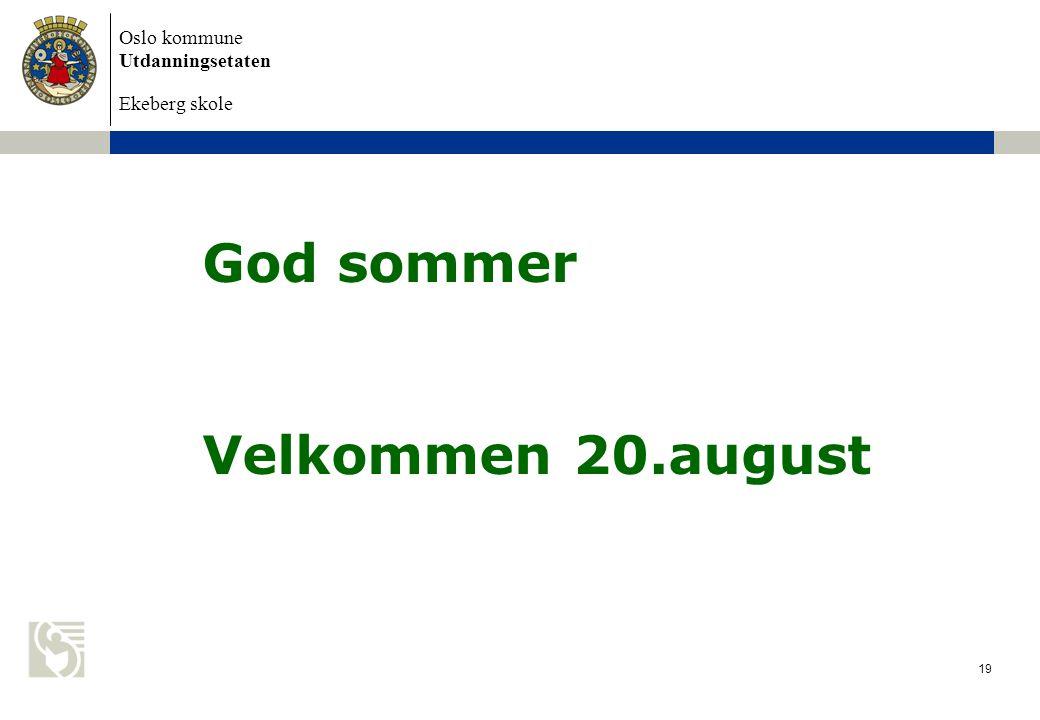 Oslo kommune Utdanningsetaten Ekeberg skole God sommer Velkommen 20.august 19