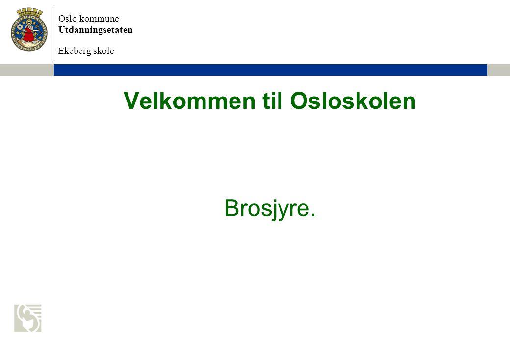 Oslo kommune Utdanningsetaten Ekeberg skole Velkommen til Osloskolen Brosjyre.