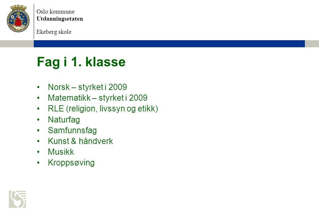 Oslo kommune Utdanningsetaten Ekeberg skole Fag i 1.