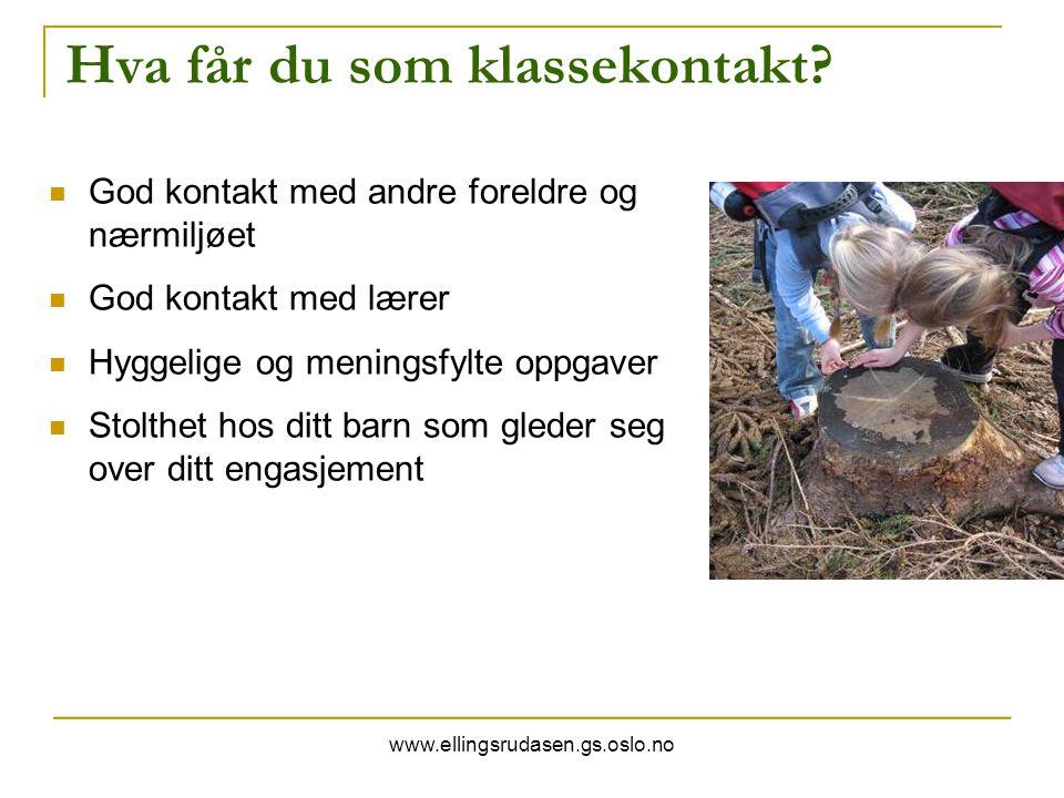 www.ellingsrudasen.gs.oslo.no Hva får du som klassekontakt? God kontakt med andre foreldre og nærmiljøet God kontakt med lærer Hyggelige og meningsfyl