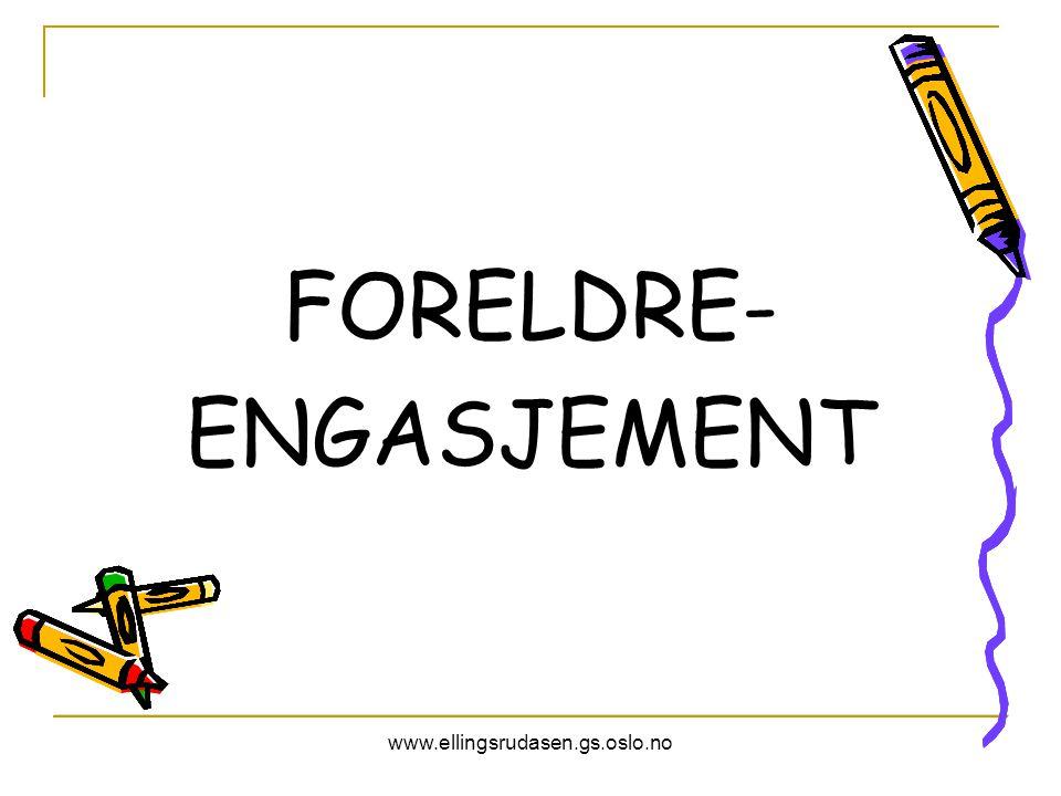 www.ellingsrudasen.gs.oslo.no FORELDRE- ENGASJEMENT