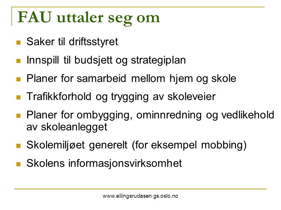 www.ellingsrudasen.gs.oslo.no FAU uttaler seg om Saker til driftsstyret Innspill til budsjett og strategiplan Planer for samarbeid mellom hjem og skol