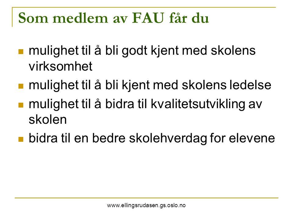 www.ellingsrudasen.gs.oslo.no Som medlem av FAU får du mulighet til å bli godt kjent med skolens virksomhet mulighet til å bli kjent med skolens ledel