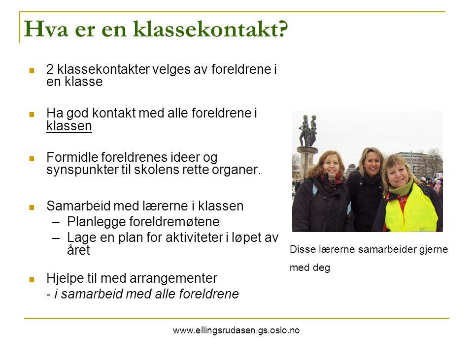 www.ellingsrudasen.gs.oslo.no Hva er en klassekontakt? 2 klassekontakter velges av foreldrene i en klasse Ha god kontakt med alle foreldrene i klassen