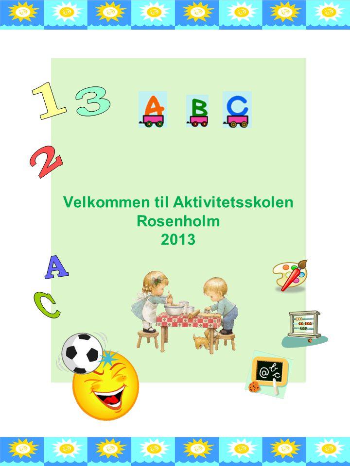 Velkommen til Aktivitetsskolen Rosenholm 2013