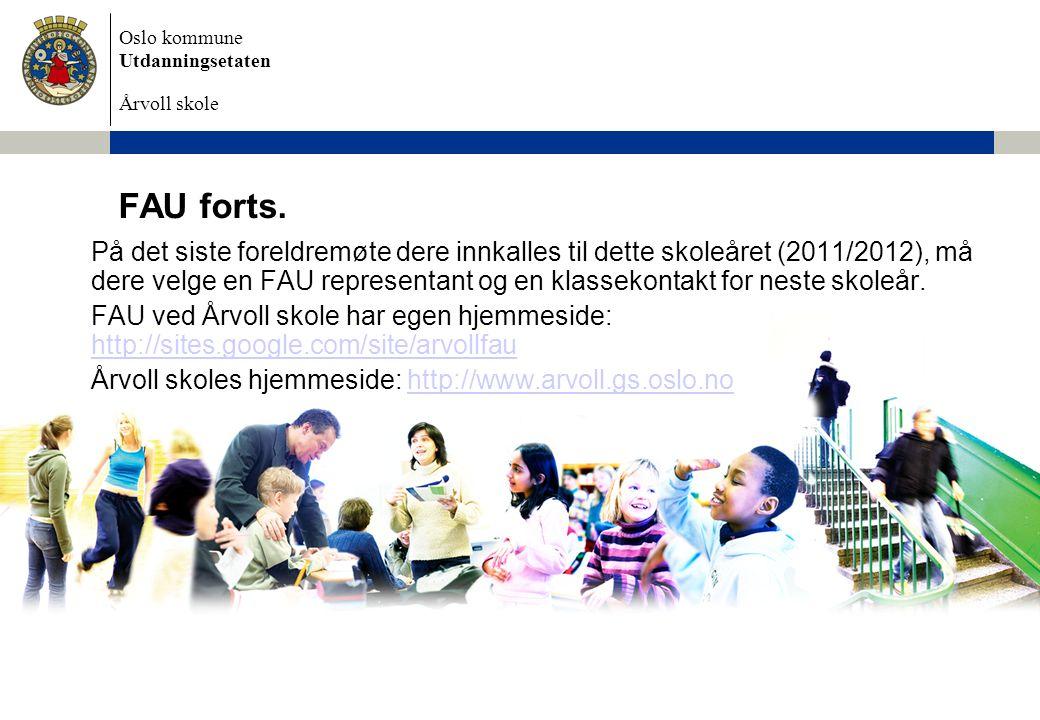 Oslo kommune Utdanningsetaten Årvoll skole FAU forts.