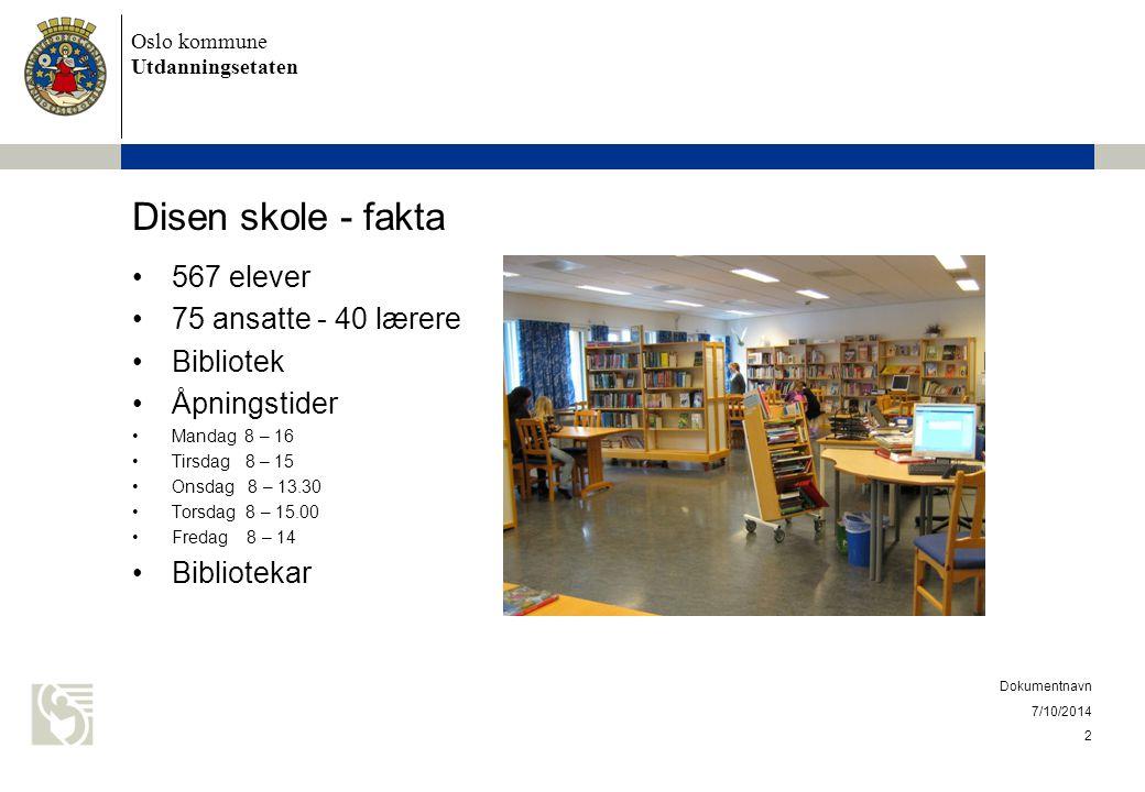 Oslo kommune Utdanningsetaten Disen skole - fakta 567 elever 75 ansatte - 40 lærere Bibliotek Åpningstider Mandag 8 – 16 Tirsdag 8 – 15 Onsdag 8 – 13.