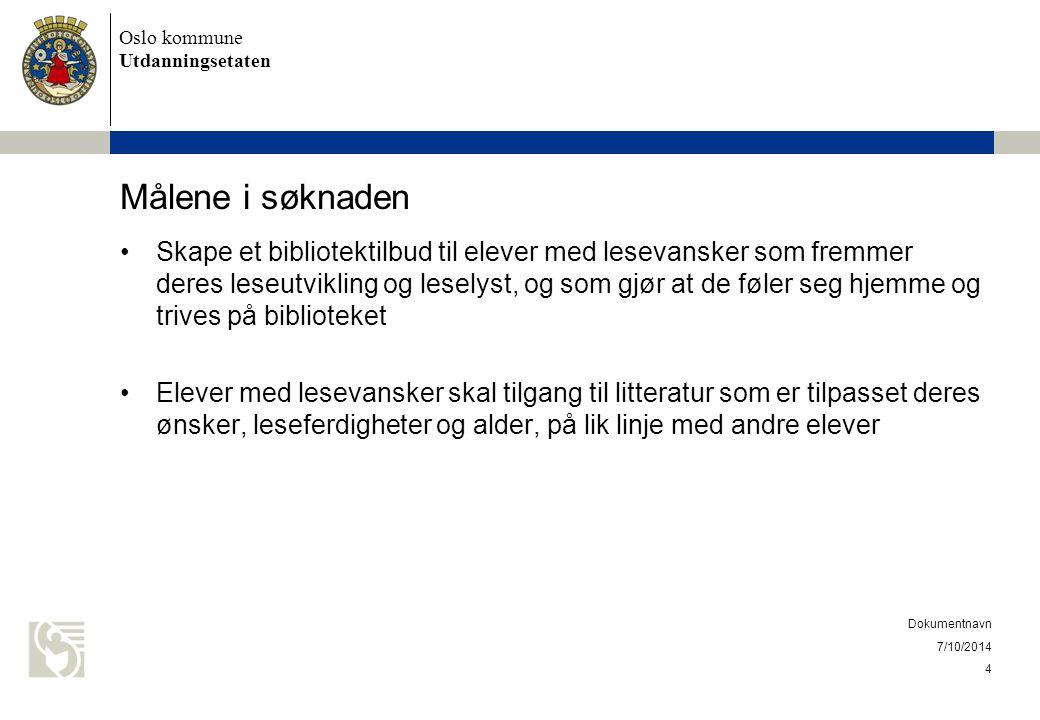 Oslo kommune Utdanningsetaten Målene i søknaden Skape et bibliotektilbud til elever med lesevansker som fremmer deres leseutvikling og leselyst, og so