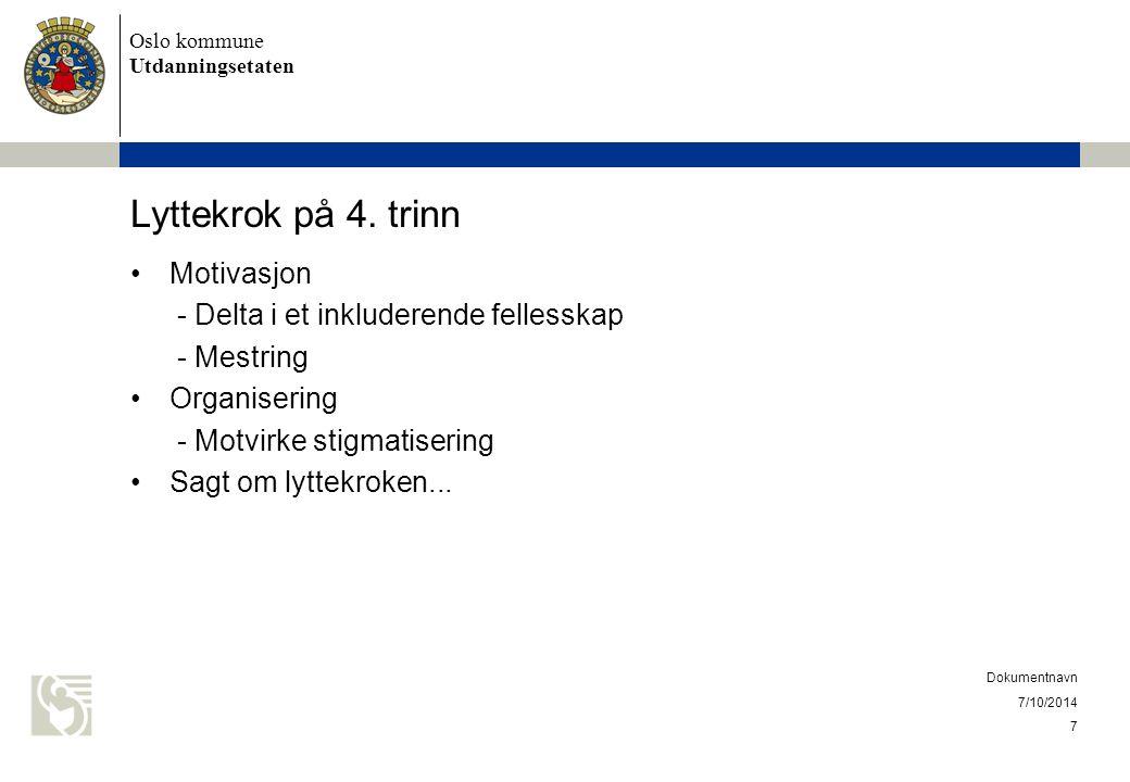 Oslo kommune Utdanningsetaten Lyttekrok på 4. trinn Motivasjon - Delta i et inkluderende fellesskap - Mestring Organisering - Motvirke stigmatisering