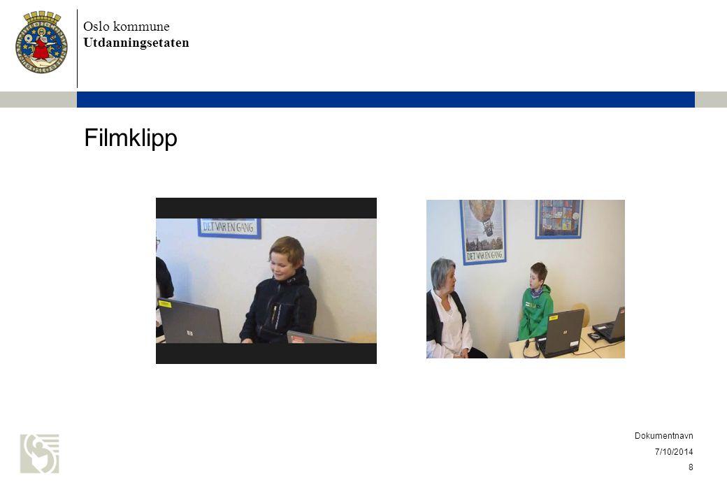 Oslo kommune Utdanningsetaten Filmklipp 7/10/2014 Dokumentnavn 8