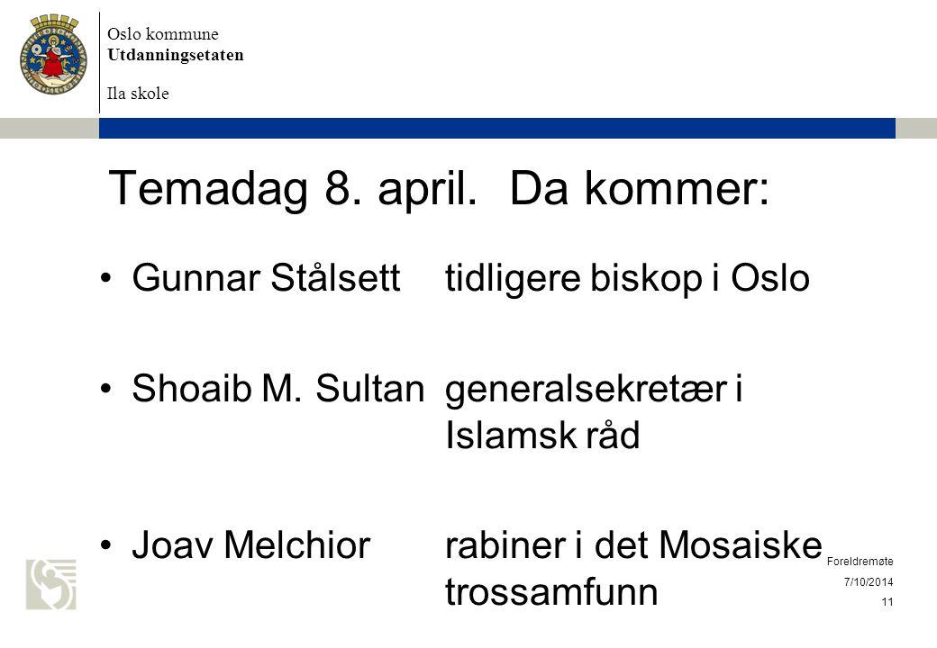 Oslo kommune Utdanningsetaten Ila skole Temadag 8. april. Da kommer: Gunnar Stålsett tidligere biskop i Oslo Shoaib M. Sultangeneralsekretær i Islamsk